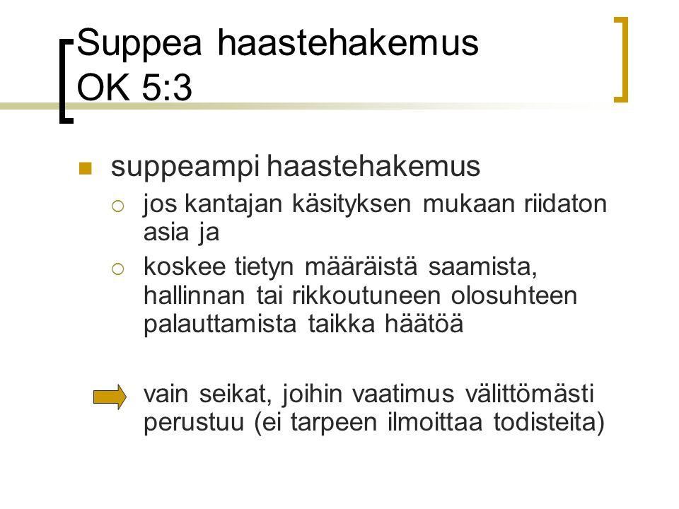 Suppea haastehakemus OK 5:3
