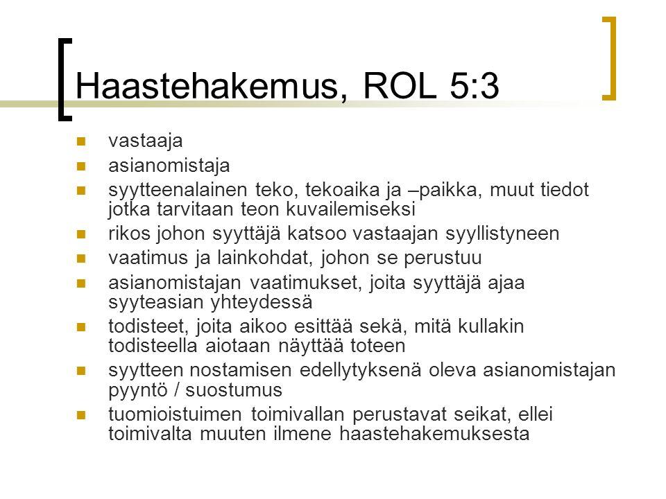 Haastehakemus, ROL 5:3 vastaaja asianomistaja