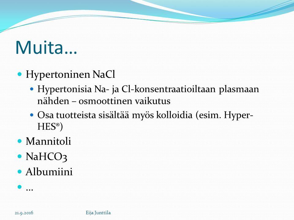 Muita… Hypertoninen NaCl Mannitoli NaHCO3 Albumiini …