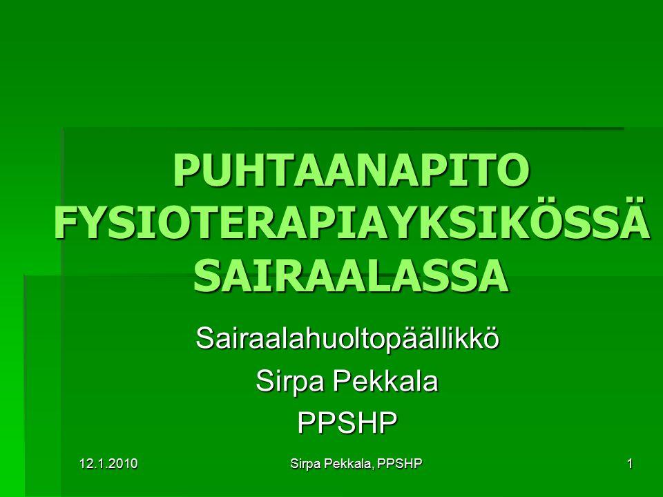 PUHTAANAPITO FYSIOTERAPIAYKSIKÖSSÄ SAIRAALASSA