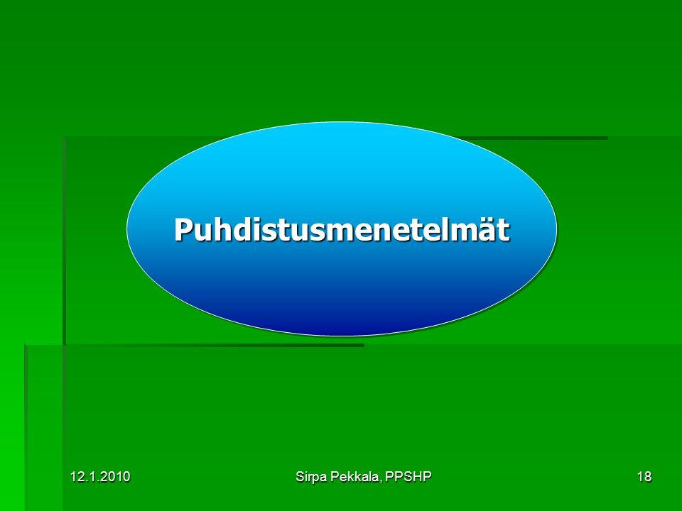 Puhdistusmenetelmät 12.1.2010 Sirpa Pekkala, PPSHP