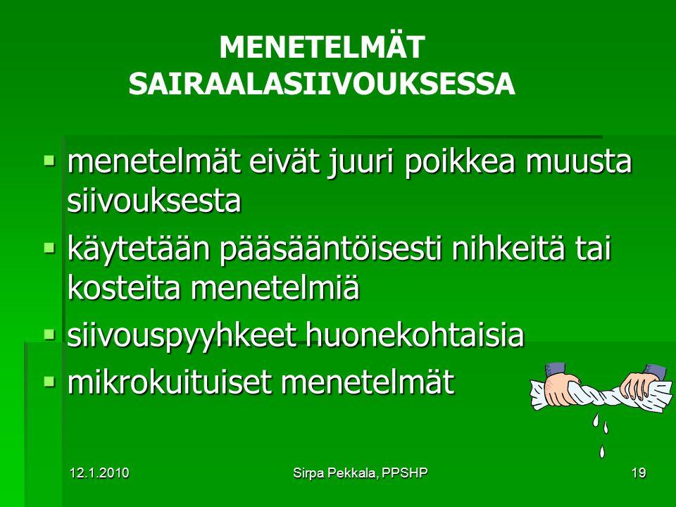 MENETELMÄT SAIRAALASIIVOUKSESSA