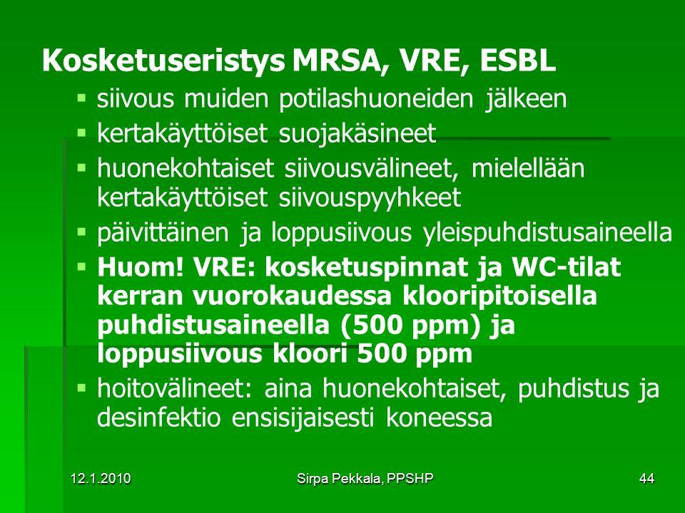 Kosketuseristys MRSA, VRE, ESBL
