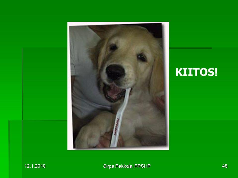 KIITOS! 12.1.2010 Sirpa Pekkala, PPSHP
