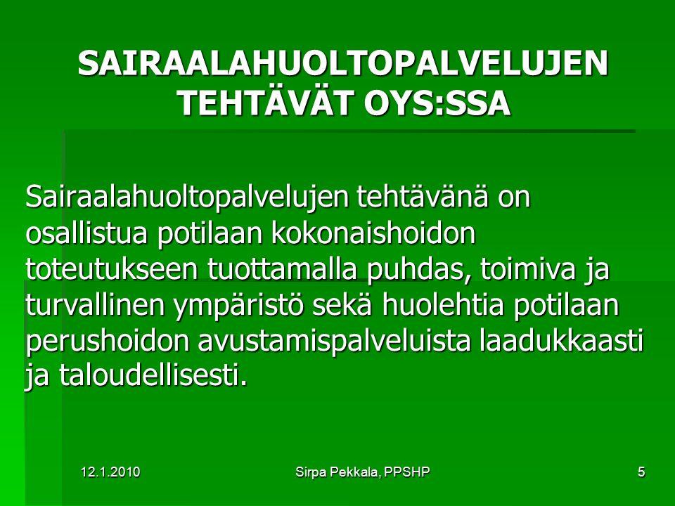 SAIRAALAHUOLTOPALVELUJEN TEHTÄVÄT OYS:SSA