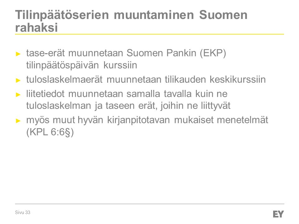 Tilinpäätöserien muuntaminen Suomen rahaksi