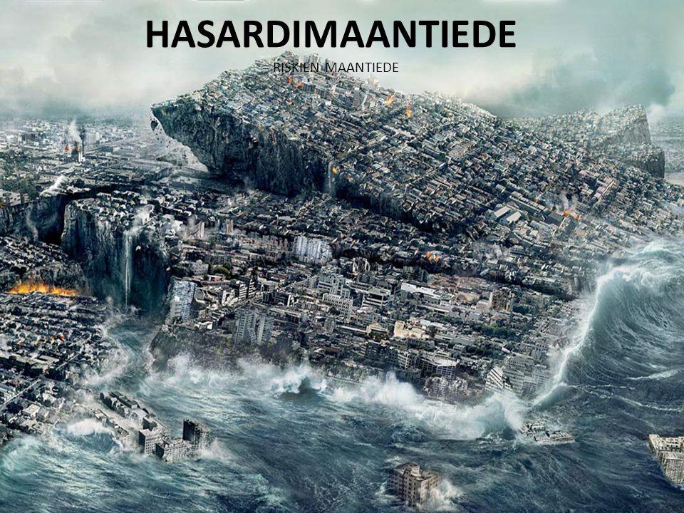 HASARDIMAANTIEDE = RISKIEN MAANTIEDE