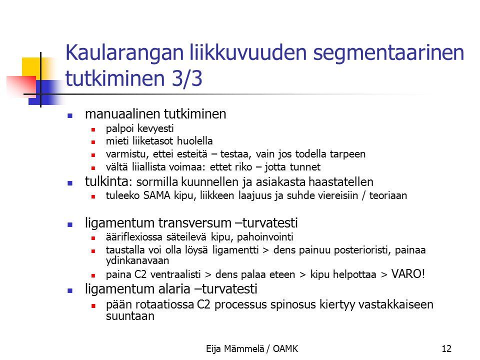 Kaularangan liikkuvuuden segmentaarinen tutkiminen 3/3
