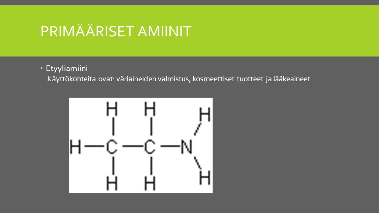Primääriset amiinit Etyyliamiini