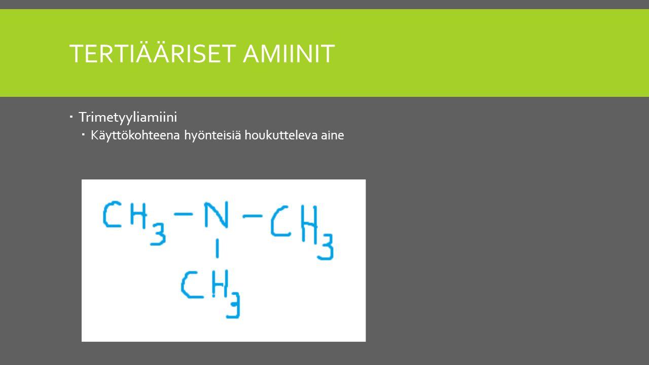 Tertiääriset amiinit Trimetyyliamiini