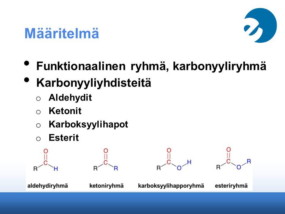 Määritelmä Funktionaalinen ryhmä, karbonyyliryhmä Karbonyyliyhdisteitä