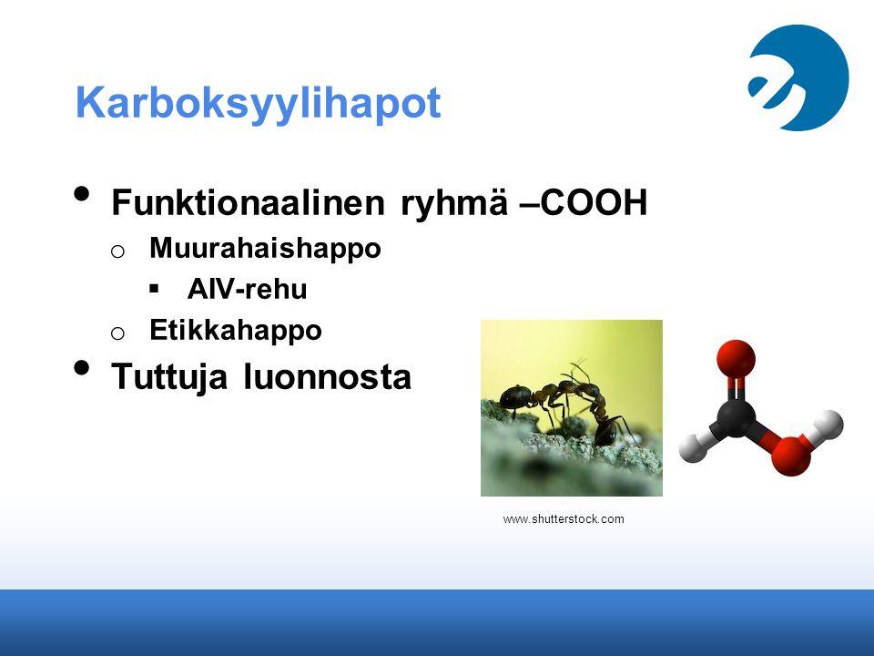 Karboksyylihapot Funktionaalinen ryhmä –COOH Tuttuja luonnosta