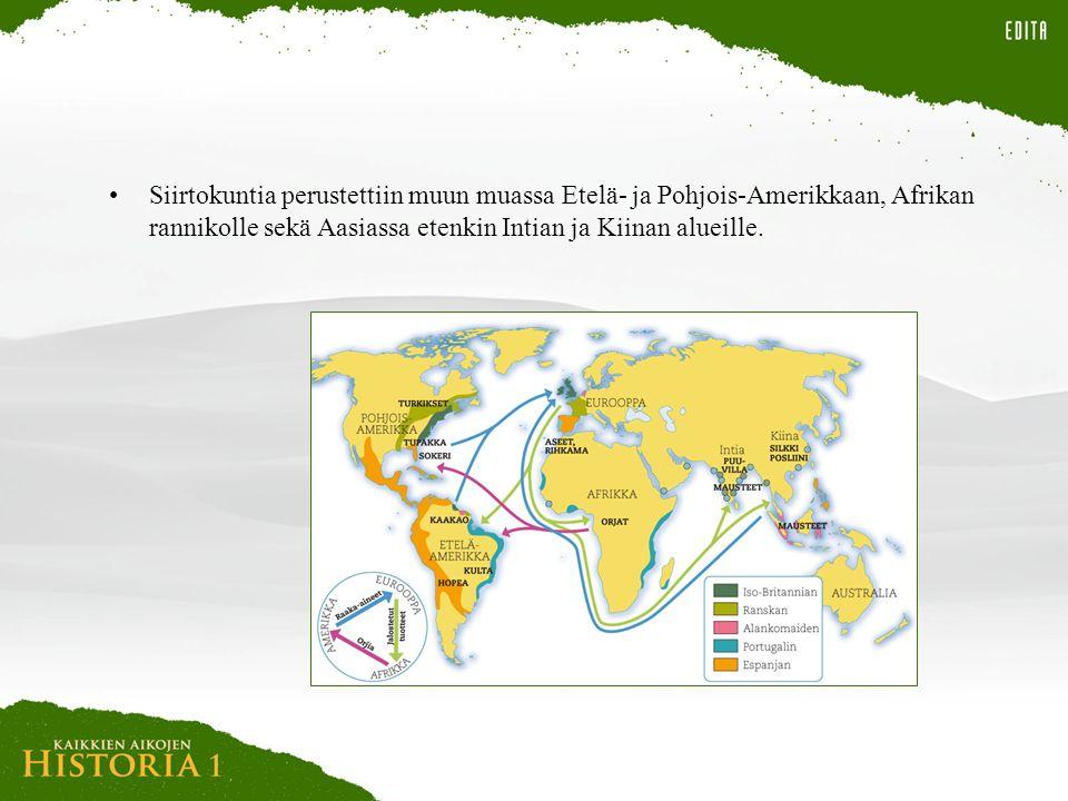 Siirtokuntia perustettiin muun muassa Etelä- ja Pohjois-Amerikkaan, Afrikan rannikolle sekä Aasiassa etenkin Intian ja Kiinan alueille.