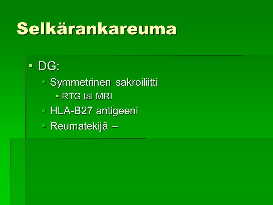 Selkärankareuma DG: Symmetrinen sakroiliitti HLA-B27 antigeeni