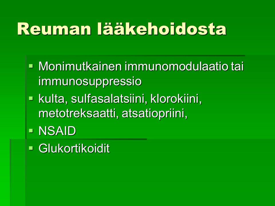Reuman lääkehoidosta Monimutkainen immunomodulaatio tai immunosuppressio. kulta, sulfasalatsiini, klorokiini, metotreksaatti, atsatiopriini,