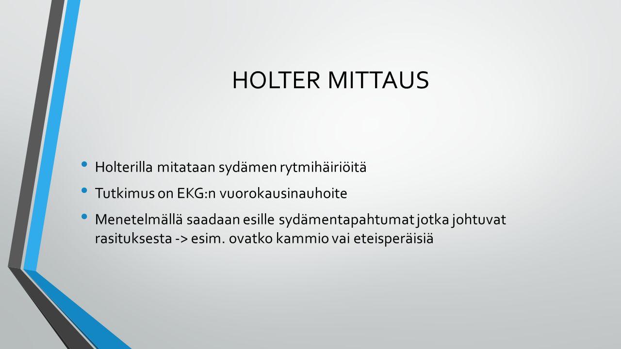 HOLTER MITTAUS Holterilla mitataan sydämen rytmihäiriöitä