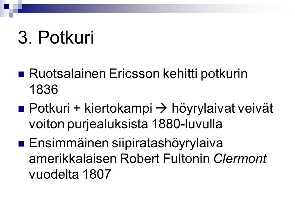3. Potkuri Ruotsalainen Ericsson kehitti potkurin 1836
