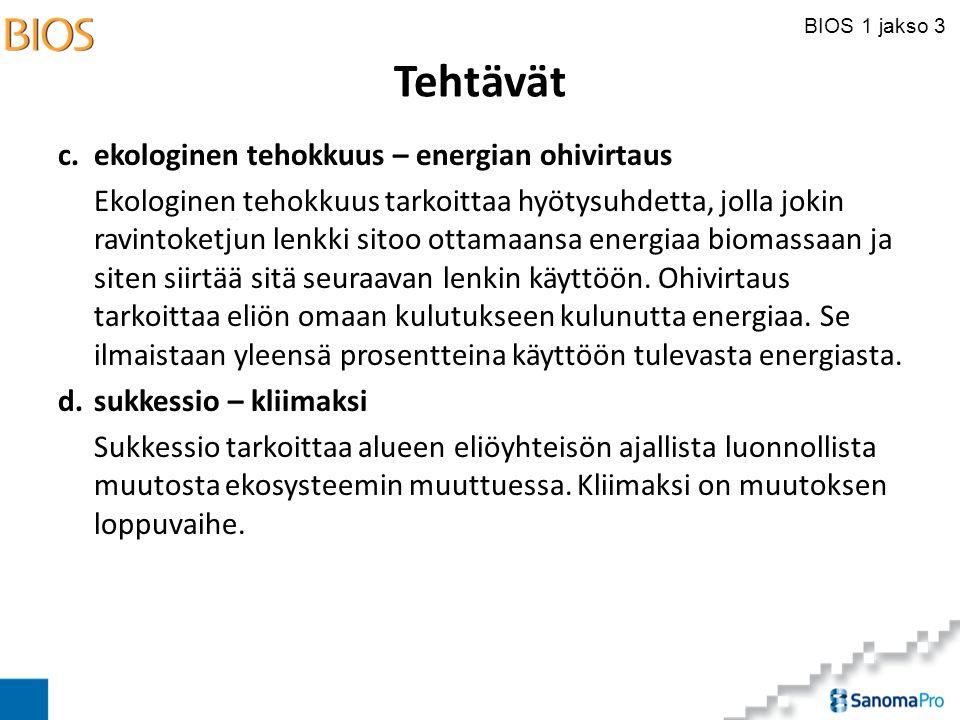 Tehtävät c. ekologinen tehokkuus – energian ohivirtaus