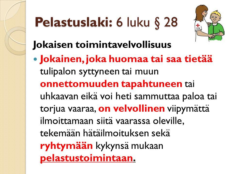 Pelastuslaki: 6 luku § 28 Jokaisen toimintavelvollisuus