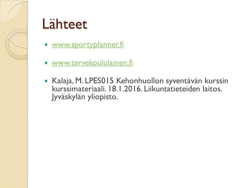 Lähteet www.sportyplanner.fi www.tervekoululainen.fi