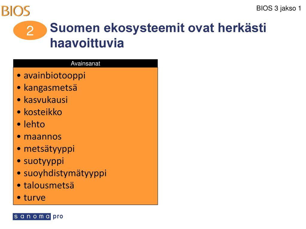 2 Suomen ekosysteemit ovat herkästi haavoittuvia avainbiotooppi