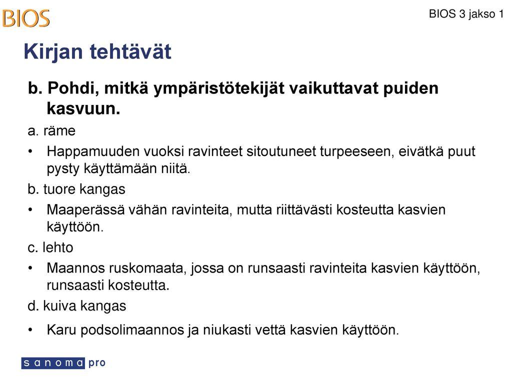 Kirjan tehtävät b. Pohdi, mitkä ympäristötekijät vaikuttavat puiden kasvuun. a. räme.