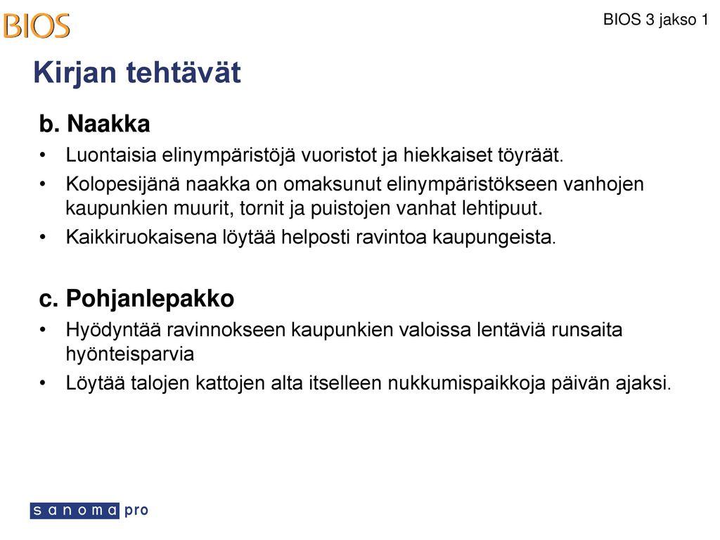 Kirjan tehtävät b. Naakka c. Pohjanlepakko