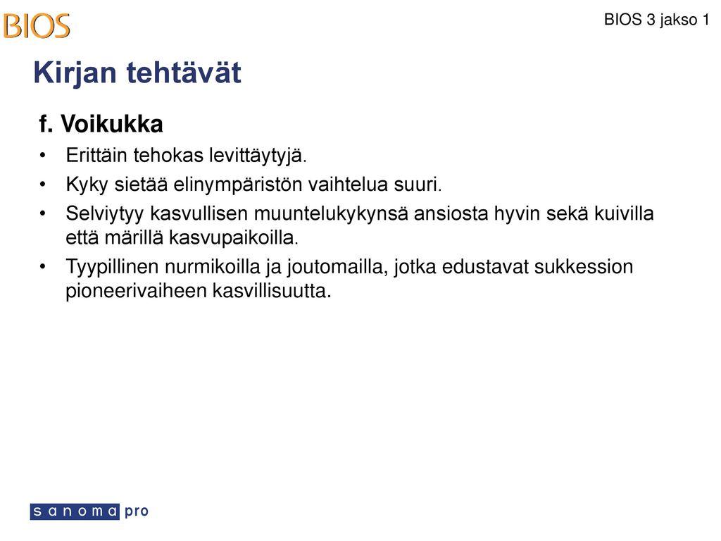 Kirjan tehtävät f. Voikukka Erittäin tehokas levittäytyjä.