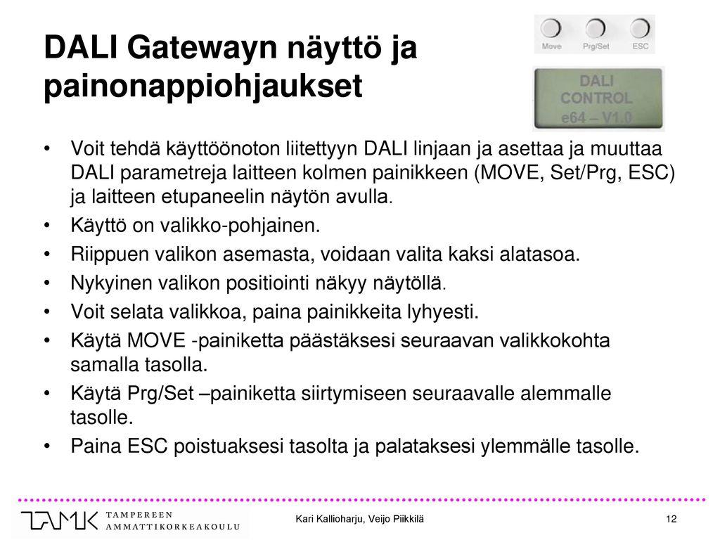 DALI Gatewayn näyttö ja painonappiohjaukset