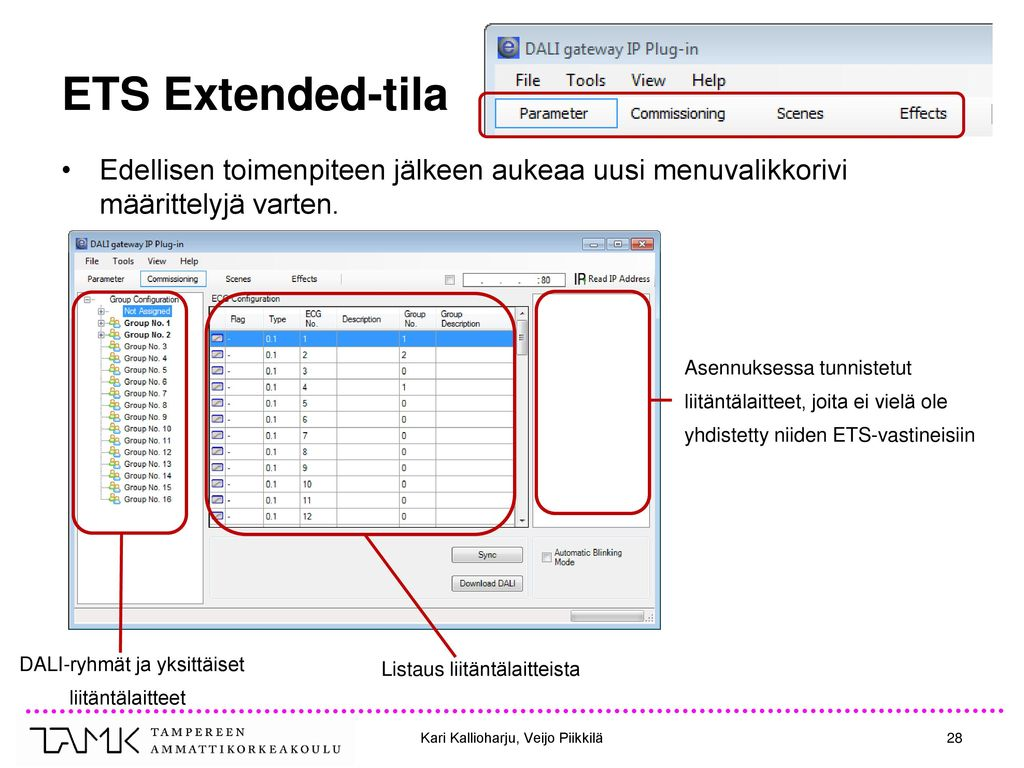 ETS Extended-tila Edellisen toimenpiteen jälkeen aukeaa uusi menuvalikkorivi määrittelyjä varten. Listaus liitäntälaitteista.