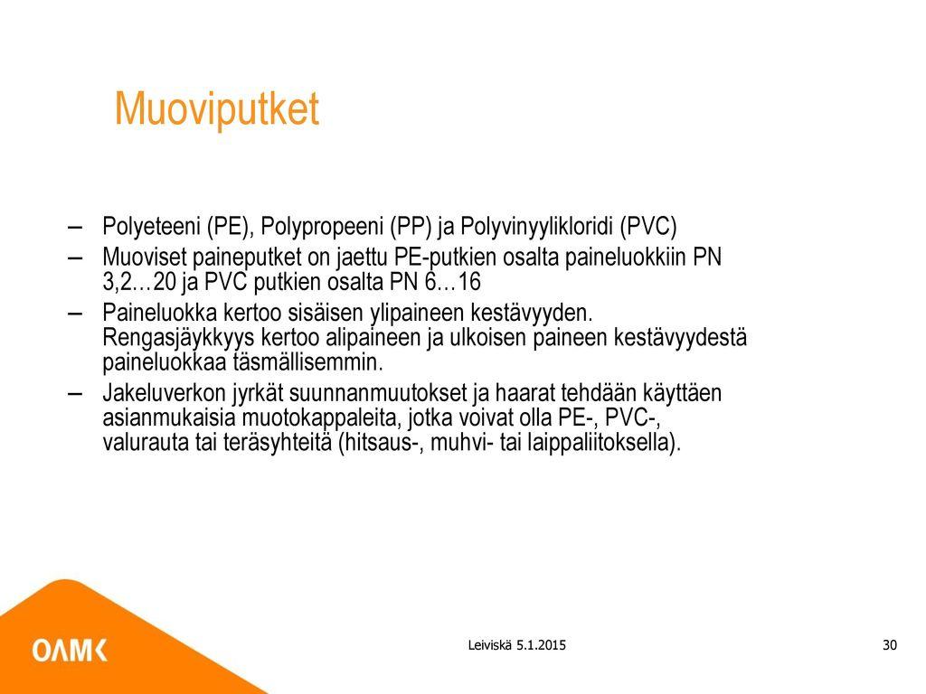 Muoviputket Polyeteeni (PE), Polypropeeni (PP) ja Polyvinyylikloridi (PVC)
