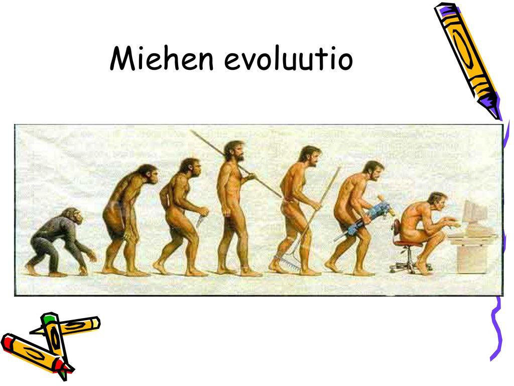 Miehen evoluutio