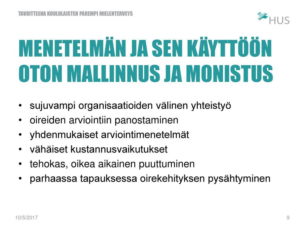 MENETELMÄN JA SEN KÄYTTÖÖN OTON MALLINNUS JA MONISTUS