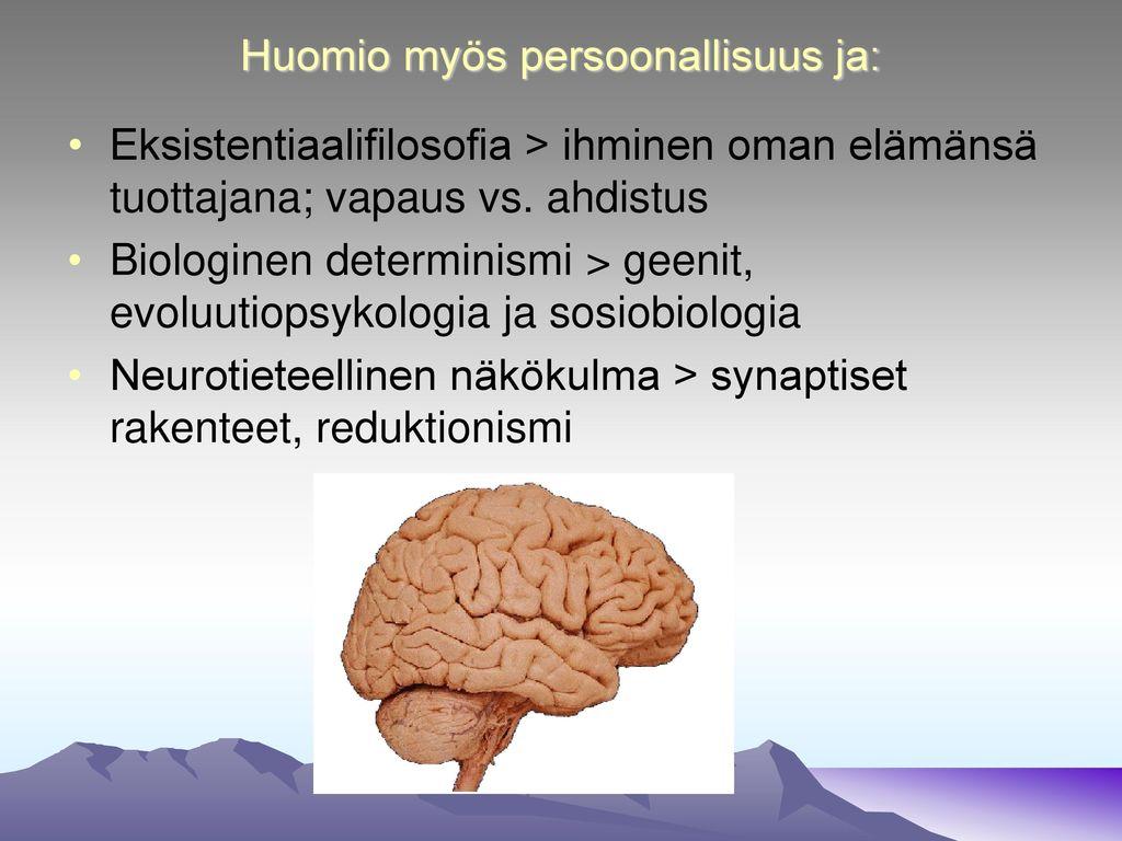 Huomio myös persoonallisuus ja: