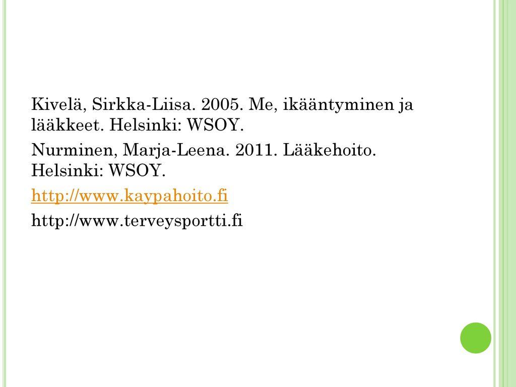 Kivelä, Sirkka-Liisa. 2005. Me, ikääntyminen ja lääkkeet