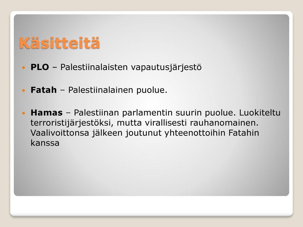 Käsitteitä PLO – Palestiinalaisten vapautusjärjestö
