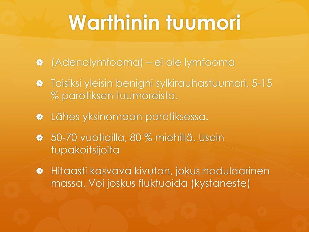 Warthinin tuumori (Adenolymfooma) – ei ole lymfooma