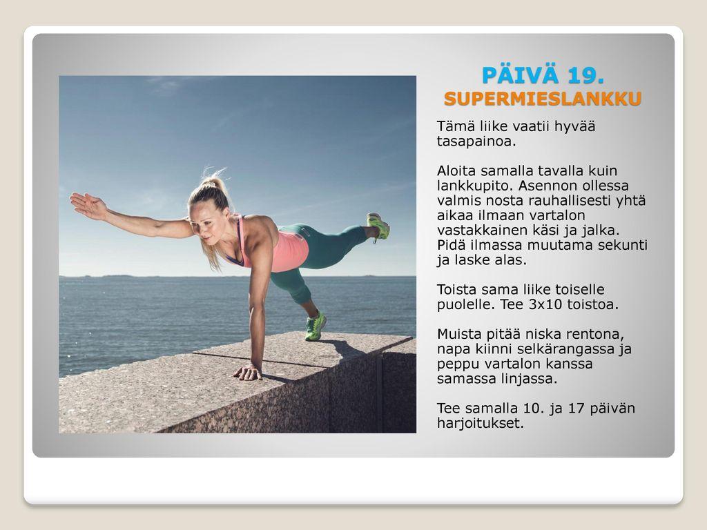 PÄIVÄ 19. SUPERMIESLANKKU