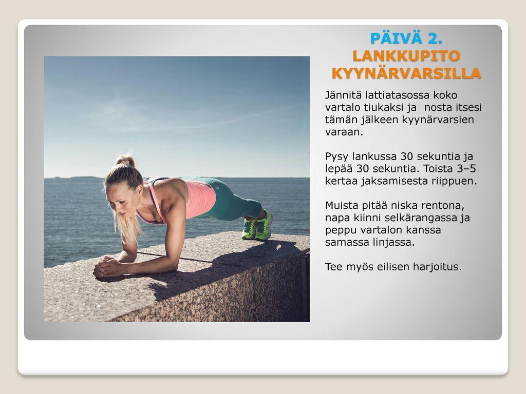 PÄIVÄ 2. LANKKUPITO KYYNÄRVARSILLA