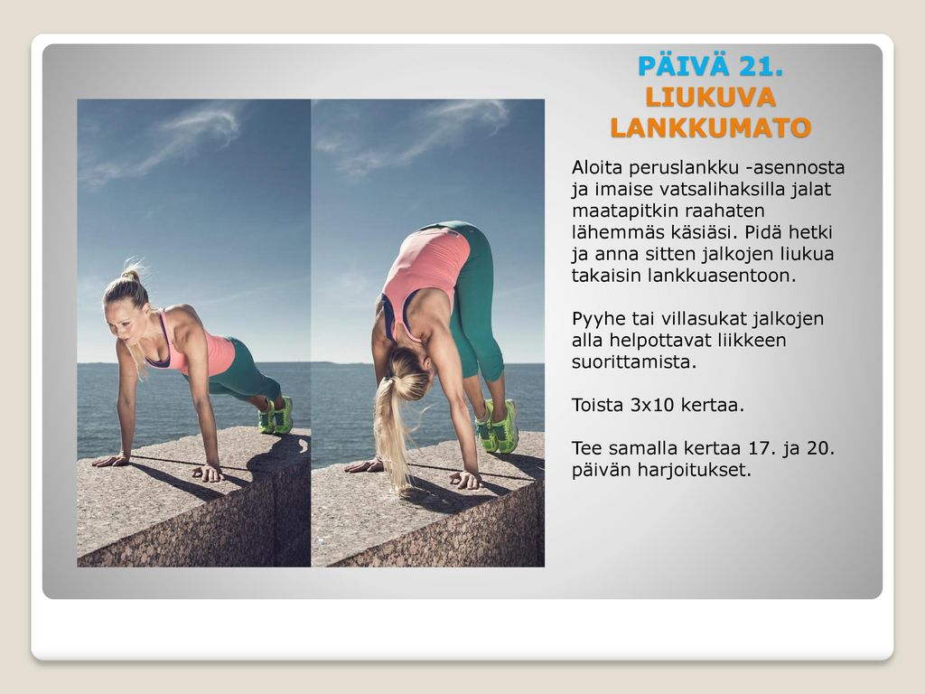 PÄIVÄ 21. LIUKUVA LANKKUMATO