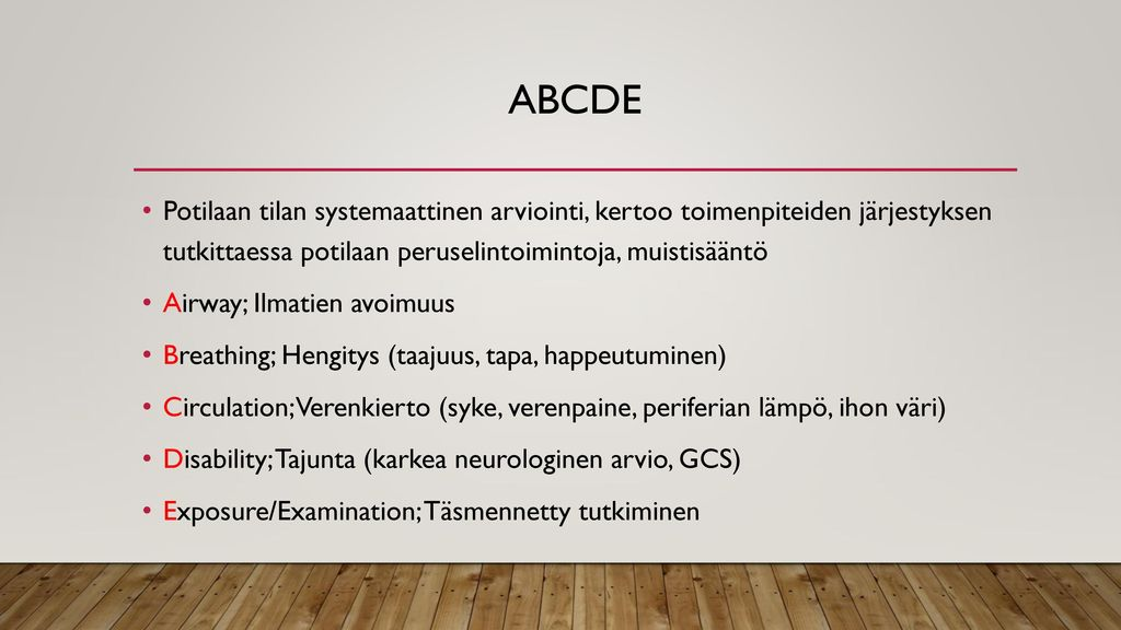 ABCDE Potilaan tilan systemaattinen arviointi, kertoo toimenpiteiden järjestyksen tutkittaessa potilaan peruselintoimintoja, muistisääntö.