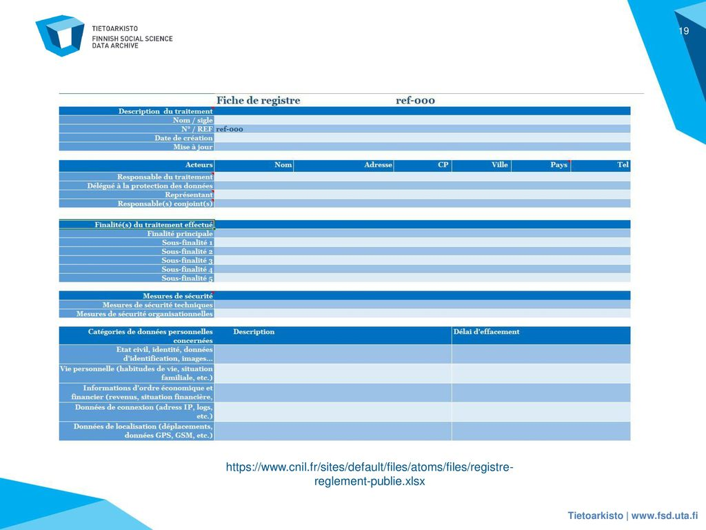 https://www.cnil.fr/sites/default/files/atoms/files/registre-reglement-publie.xlsx Tietoarkisto | www.fsd.uta.fi.