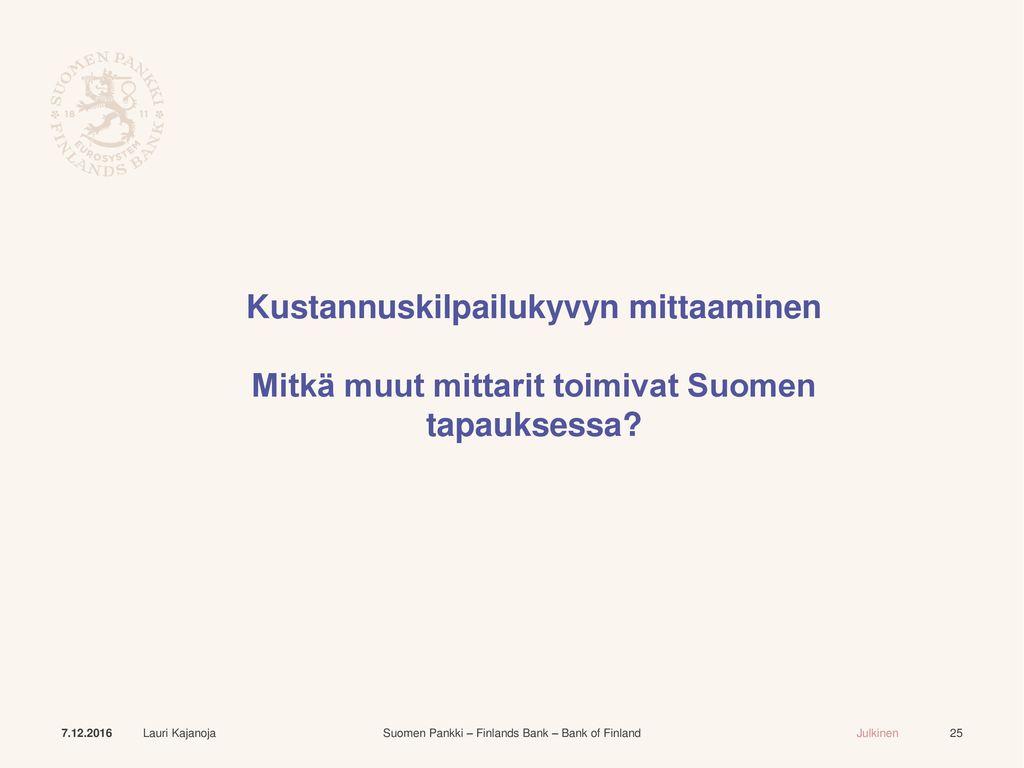 Kustannuskilpailukyvyn mittaaminen Mitkä muut mittarit toimivat Suomen tapauksessa