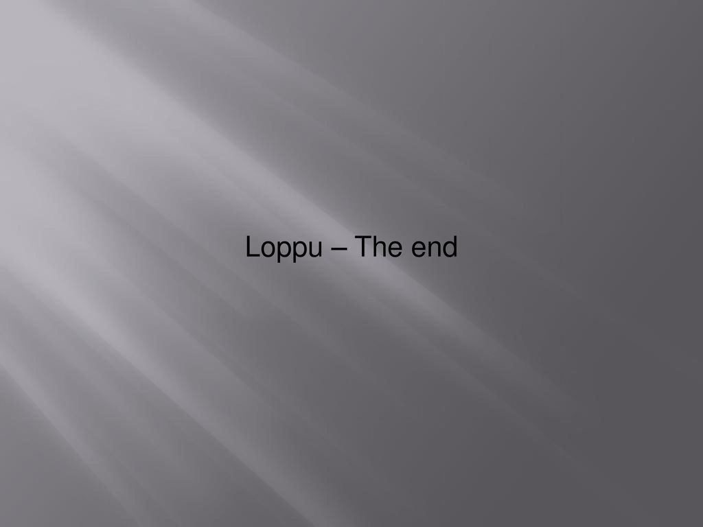 Loppu – The end
