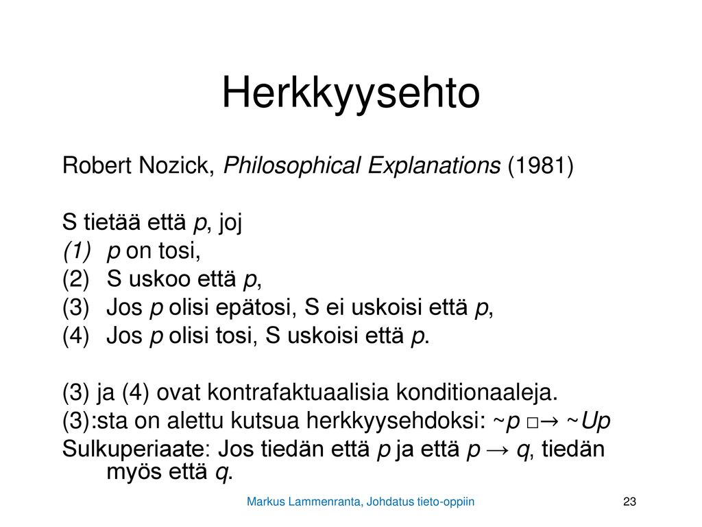 Herkkyysehto Robert Nozick, Philosophical Explanations (1981)