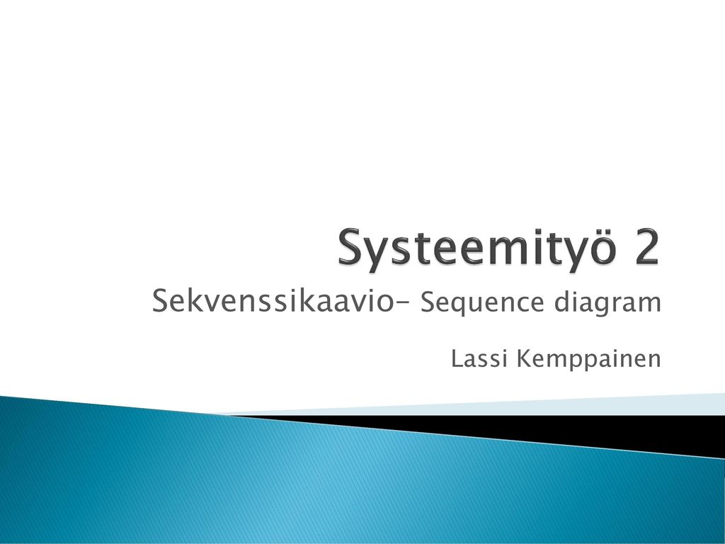 Sekvenssikaavio– Sequence diagram Lassi Kemppainen