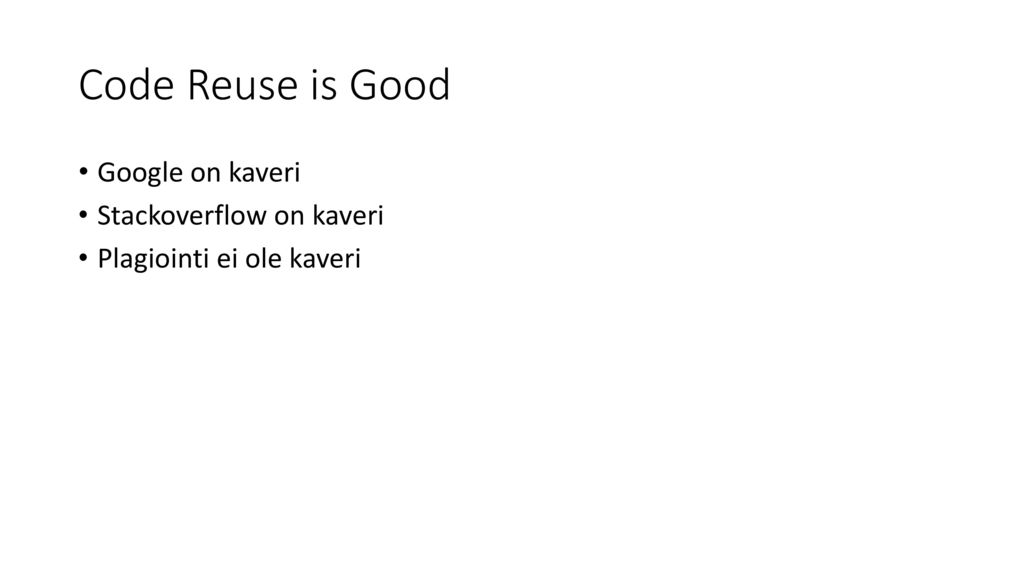 Code Reuse is Good Google on kaveri Stackoverflow on kaveri