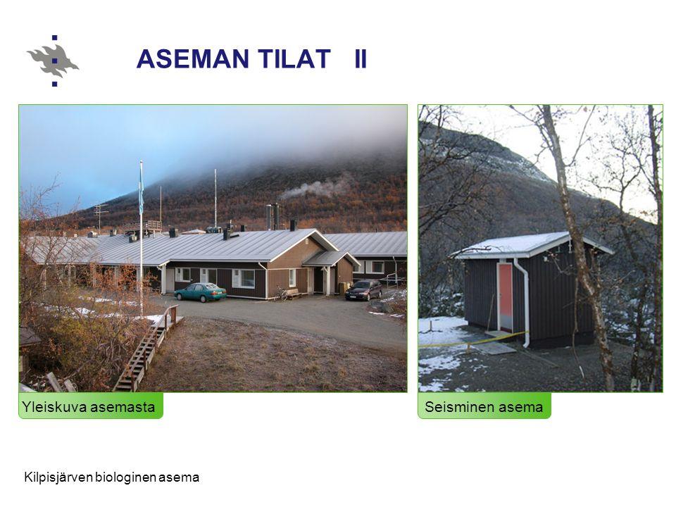 ASEMAN TILAT II Yleiskuva asemasta Seisminen asema