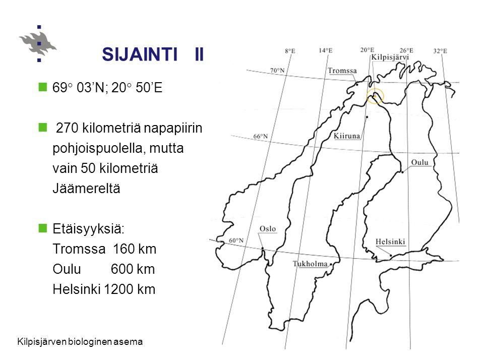 SIJAINTI II 69 03'N; 20 50'E. 270 kilometriä napapiirin pohjoispuolella, mutta vain 50 kilometriä Jäämereltä.