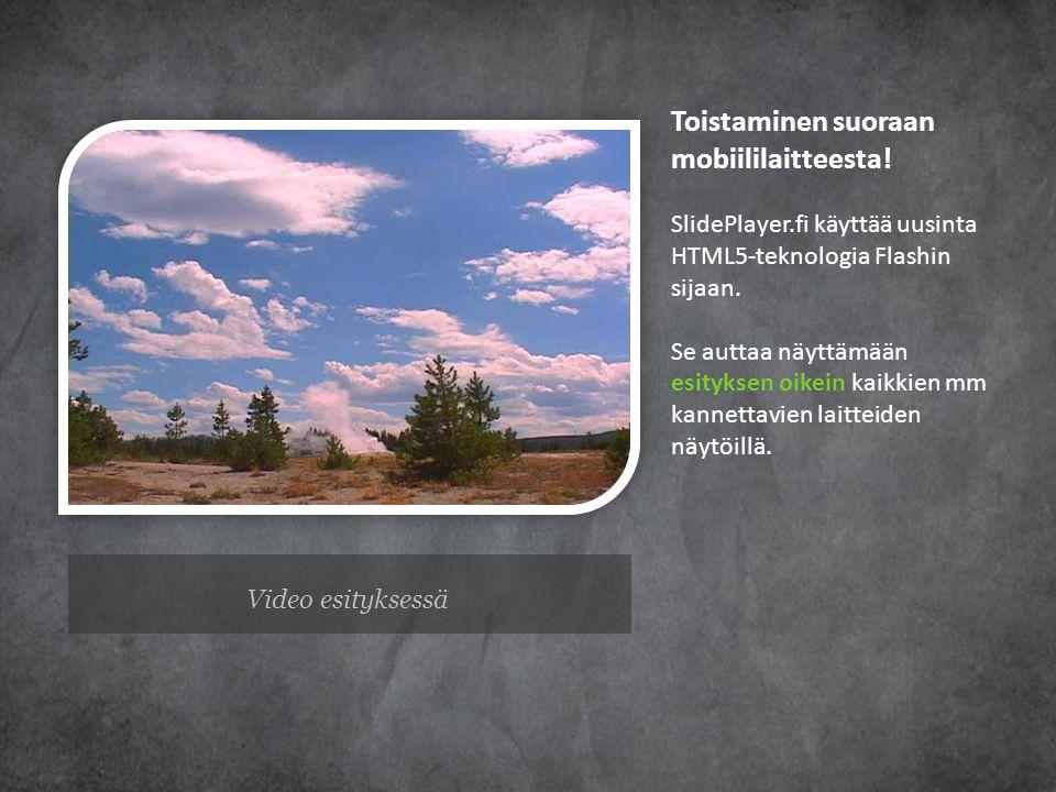 Toistaminen suoraan mobiililaitteesta. SlidePlayer